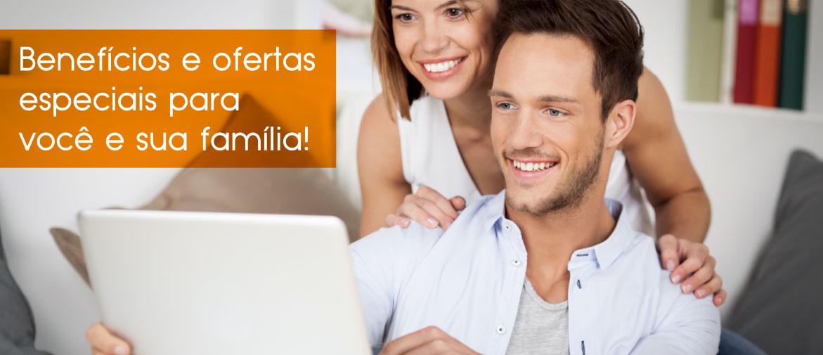 Benefícios e ofertas especiais para você e sua família